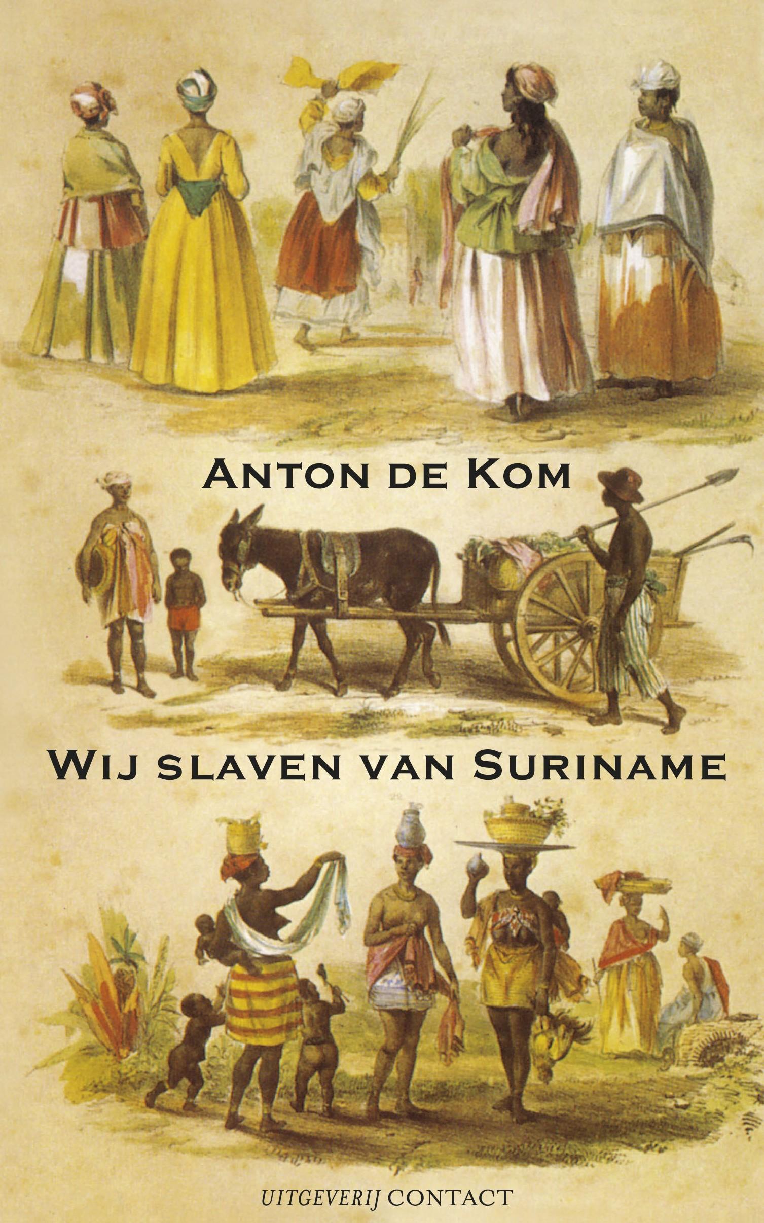 De omslag van de 12e druk van Wij Slaven van Suriname, Amsterdam 2009. Uitgeverij Contact
